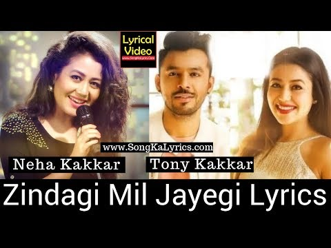 Zindagi Mil Jayegi Song Lyrics Neha Kakkar...