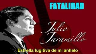 Fatalidad - Julio Jaramillo - Letra