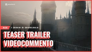 Commento al Trailer di #AnimaliFantastici 2 I Crimini di Grindelwald