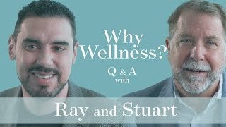 Why Wellness?   Q & A with Ray and Stuart   MONAT Wellness