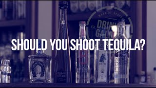 Is It Wrong To Shoot Tequila?