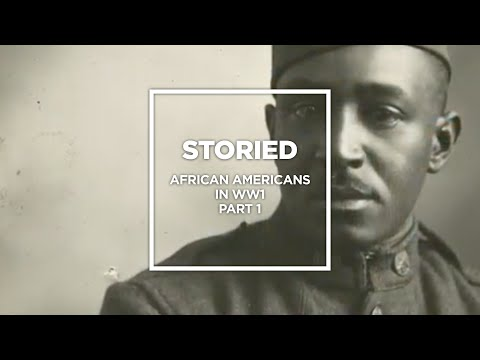 Storied: African Americans In WW1, Part 1