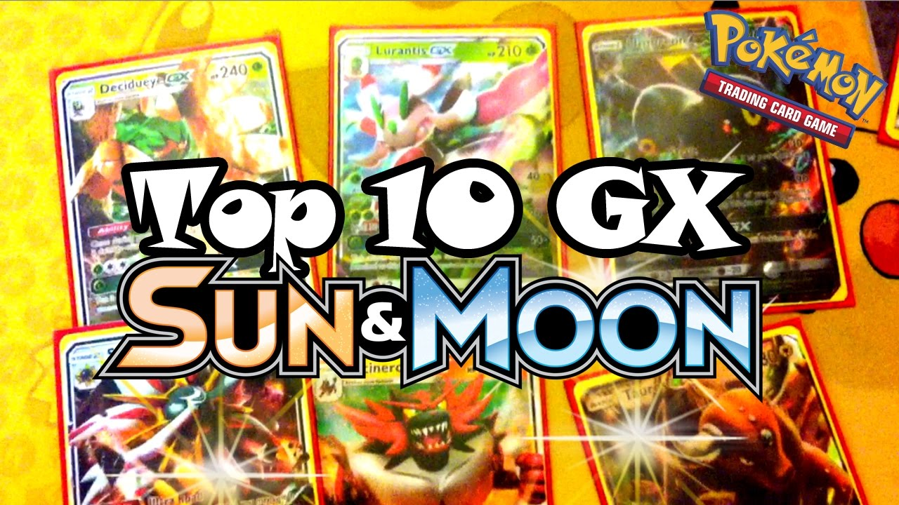 Top 10 Pokemon Gx Cards From The English Sun And Moon Tcg Set Youtube