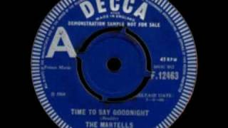 The Martells - Time To Say Goodnight