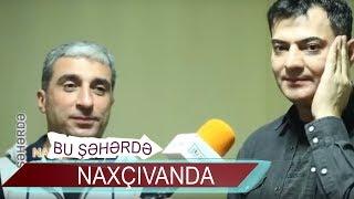 Bu Şəhərdə Naxçıvanda