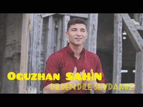 Oğuzhan ŞAHİN - Dilden Dile Sevda'mız 2017 (Offical Video)
