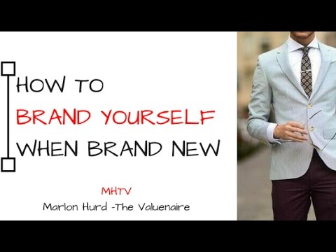 Ways of developing a brand when you're new - Branding a person