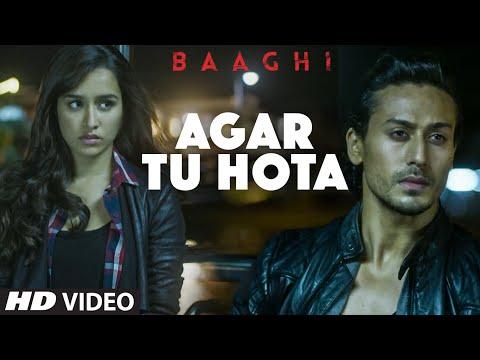 BAAGHI : Agar Tu Hota Video Song | Tiger Shroff, Shraddha Kapoor | Ankit Tiwari | T-Series