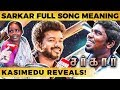 SARKAR - Simtaangaran Full Song Meaning - North Madras Kasimedu Reveals! | DC 199