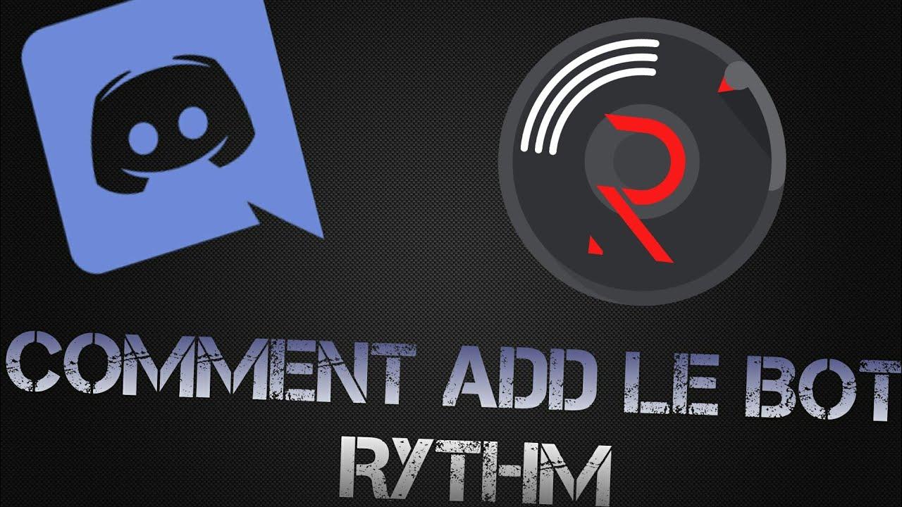 Comment add le bot rythm sur discord   Tuto discord #2