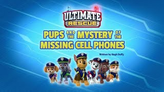 Щенячий патруль|6 сезон 2 серия (Б)|Ultimate Rescue:Pups and the mystery of the missing cell phones
