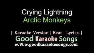 Crying Lightning - Arctic Monkeys (Lyrics Karaoke) [ goodkaraokesongs.com ]