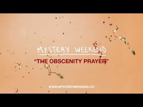 Mystery Weekend | The Obscenity Prayer