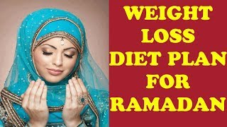 Weight Loss Diet Plan for Ramadan | Reduce 15 kg in 30 days | Ramadan Meal Plan |Pooja Luthra