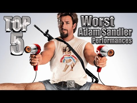 Top 5 Worst Adam Sandler Performances