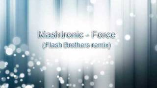 Mashtronic - Force (Flash Brothers remix)