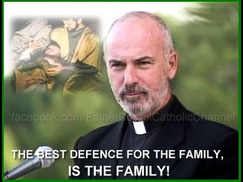 Fr. John Corapi ~ THE CATHOLIC FAMILY ~ Pt. 5: Love Equals Sacrifice