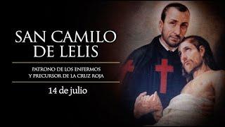 JULIO 14   SAN CAMILO DE LELIS /EL SANTO DEL DIA