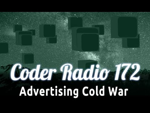 Advertising Cold War | Coder Radio 172