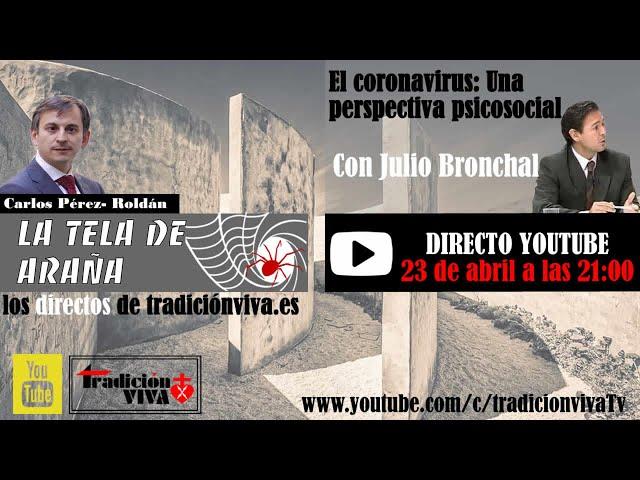 El coronavirus, una perspectiva psicosocial, con Julio Bronchal