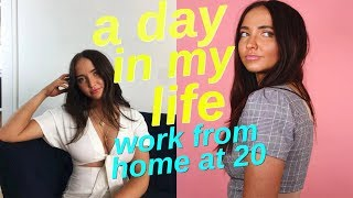 a day in my life | work from home at 20