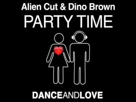 Alien Cut & Dino Brown - Party Time (House Funkers Remix)