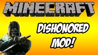 Minecraft: Dishonored Mod! (Monday Mod Review)