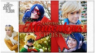 Cover images Miraculous Ladybug and Chat Noir Christmas Cosplay Music Video