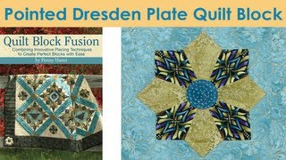 How To Make A Pointed Dresden Plate Quilt Block - Penny Haren
