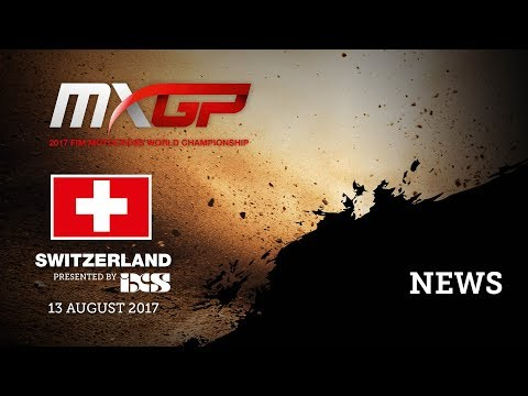 NEWS HIGHLIGHTS - MXGP of Switzerland presented by iXS 2017