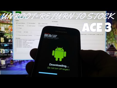 Samsung Galaxy Ace 3,Galaxy S4,Galaxy s5, (HOW TO UNROOT +RETURN TO STOCK FIRMWARE)