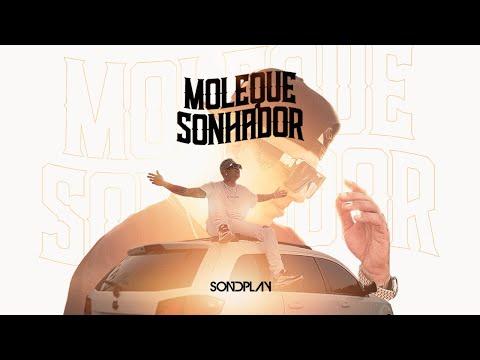 Sondplay – Moleque Sonhador