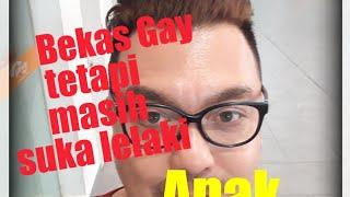 Anak Malaysia(Ep002): Bekas Gay Tetapi Masih Suka Lelaki 👬