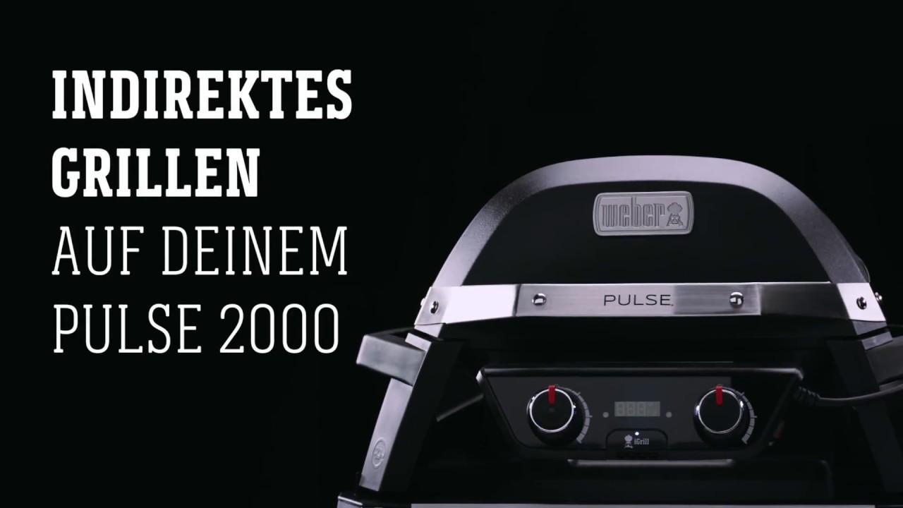 Weber Elektrogrill Indirekt Grillen : Weber stephen grill pulse 2000 indirektes grillen youtube