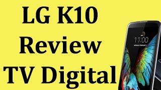 LG K10 Review TV Digital