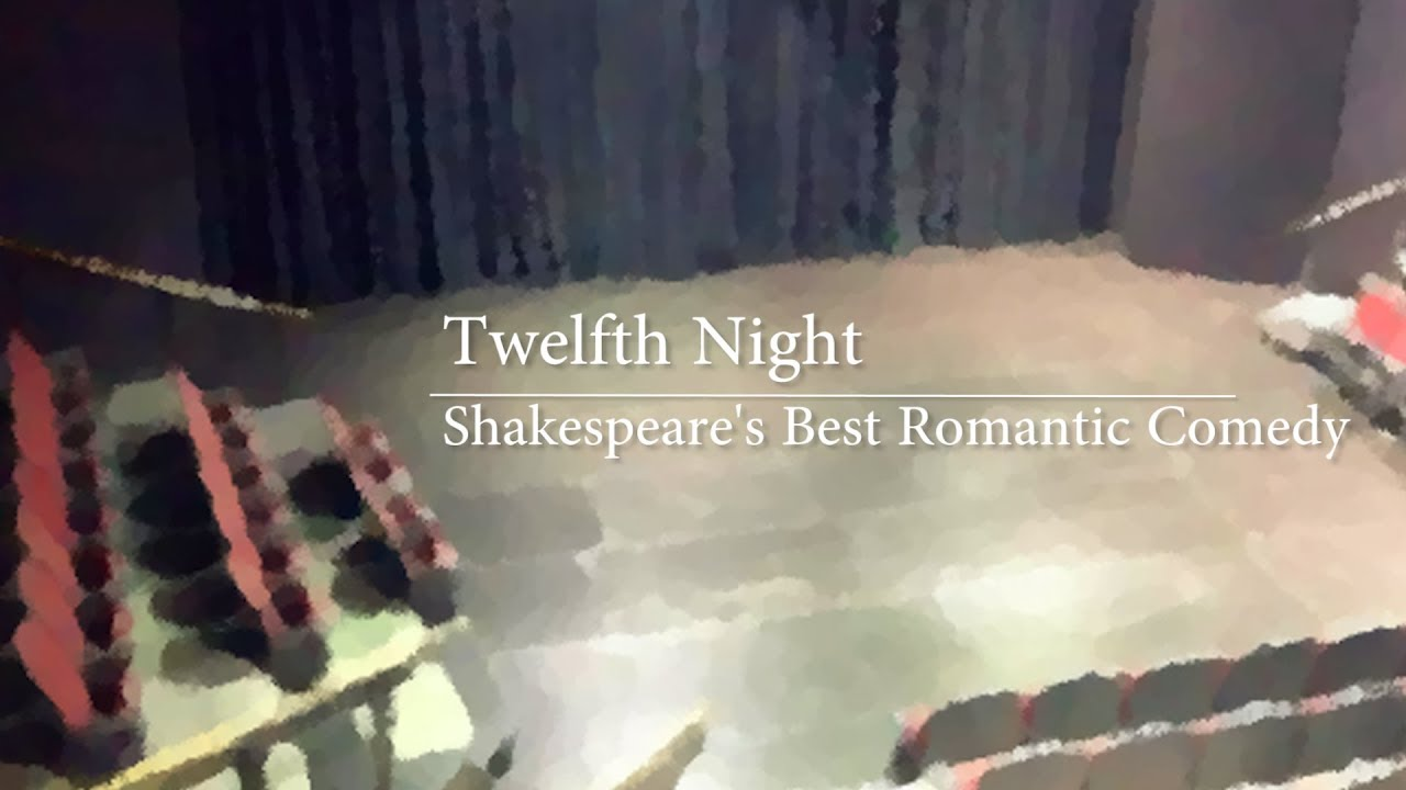 discuss twelfth night as a romantic comedy