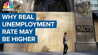 Why the real unemployment rate may be higher than reported