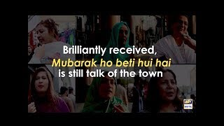 ARY's Mubarak Ho Beti Hui Hai is the talk of the town.