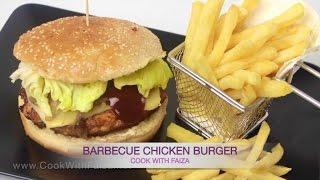 BARBECUE CHICKEN BURGER - باربیکیو چکن برگر - बार्बी को चिकन बर्गर *COOK WITH FAIZA*