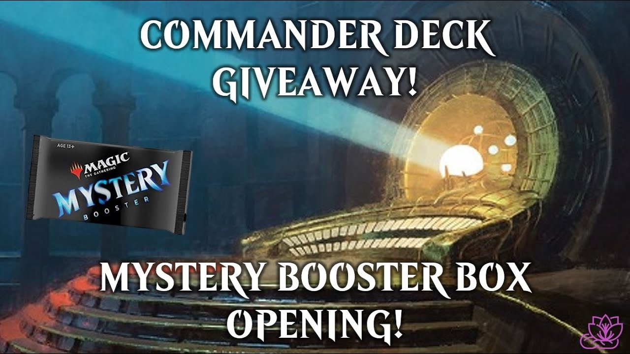 Commander Deck Giveaway AND Mystery Booster OPENING!