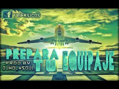 Trifasicos - Prepara Tu Equipaje Prod. By DjHolysoul Real Fantasy Records 2013 Reggaeton Cristiano