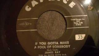 James Ray - If You Gotta Make A Fool Of Somebody - Early 60s R&B Tune YouTube Videos