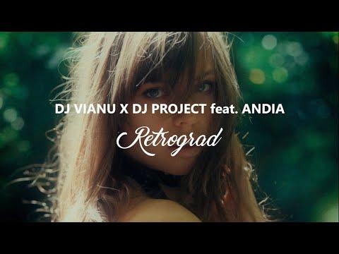 Dj Vianu X Dj Project Feat. Andia - Retrograd (Remix)