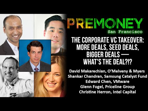 "[PreMoney SF 2015] ""The Corporate VC Takeover: More Deals, Seed Deals, Bigger Deals"""