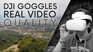DJI Goggles REAL VIDEO QUALITY!!