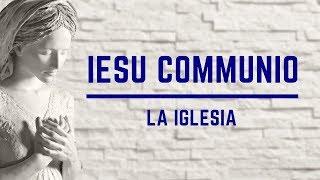 Iesu Communio - La Iglesia