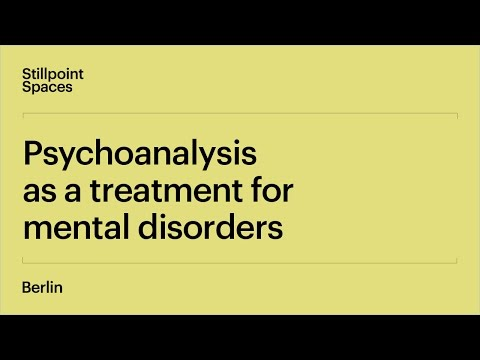 The History of Psychoanalysis | Lecture 1: Psychoanalysis as a treatment for mental disorders