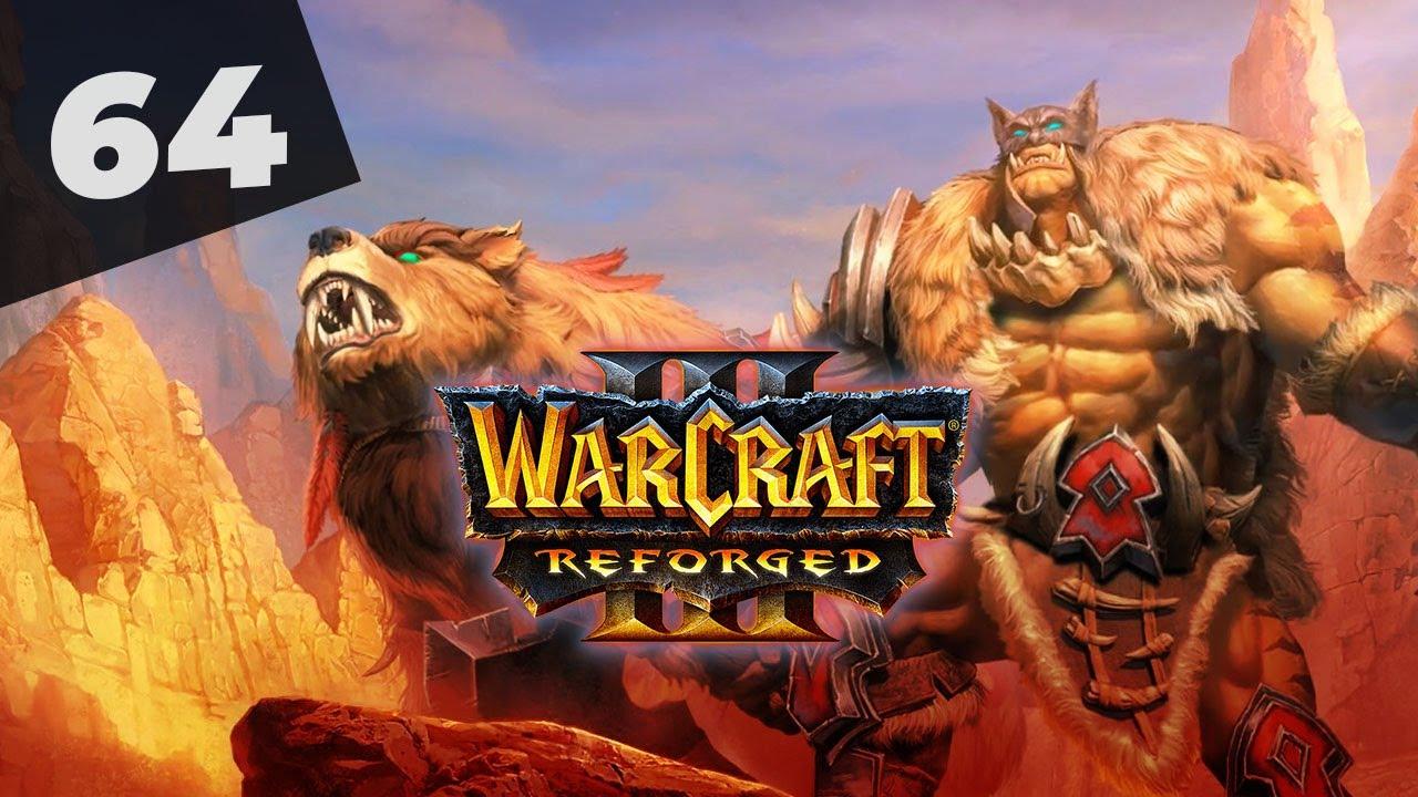 Warcraft 3 Reforged Часть 64 Орки Прохождение кампании