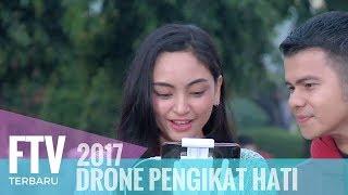 FTV Valerie Tifanka & Handika Pratama | Drone Pengikat Hati