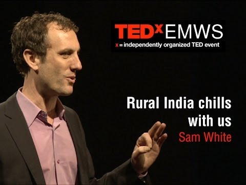 Rural India chills with us: Sam White at TEDxEMWS
